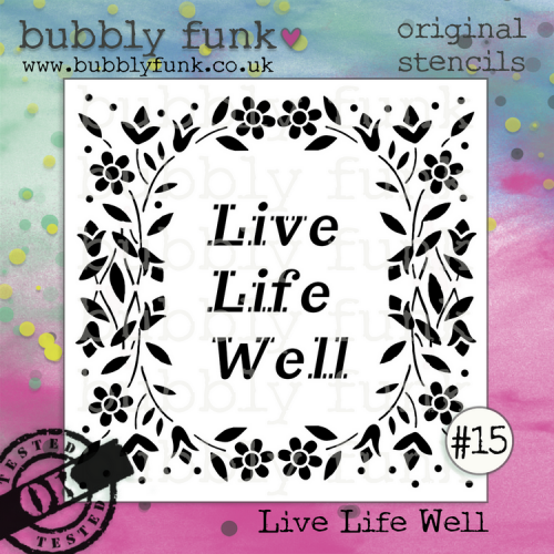 Bubbly Funk - Stencil - #15 Live Life Well